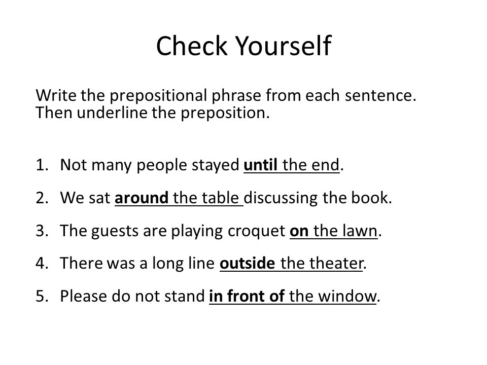 Check Yourself Write The Prepositional Phrase From Each Sentence Then Underline Preposition Not
