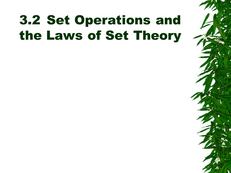 3.2 Set Operations and the Laws of Set Theory