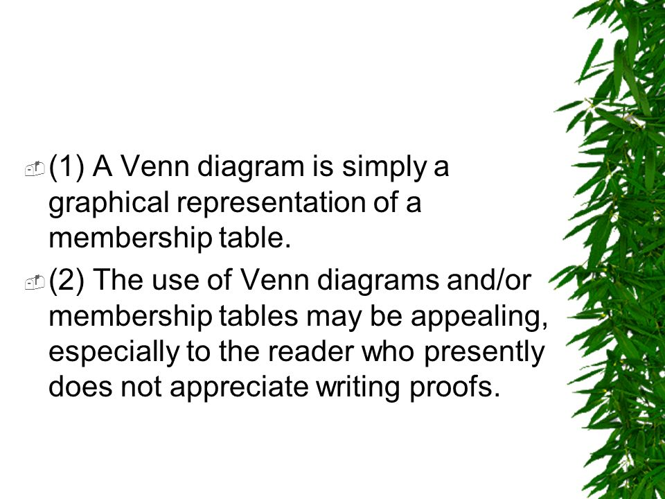 (1) A Venn diagram is simply a graphical representation of a membership table.