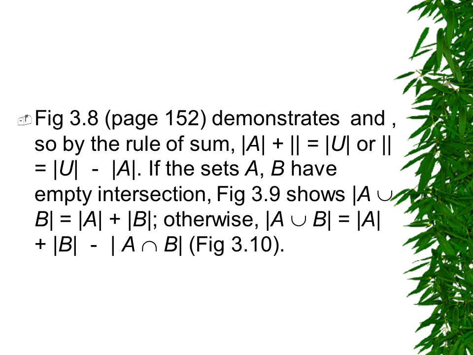 Fig 3.8 (page 152) demonstrates and , so by the rule of sum, |A| + || = |U| or || = |U| - |A|.