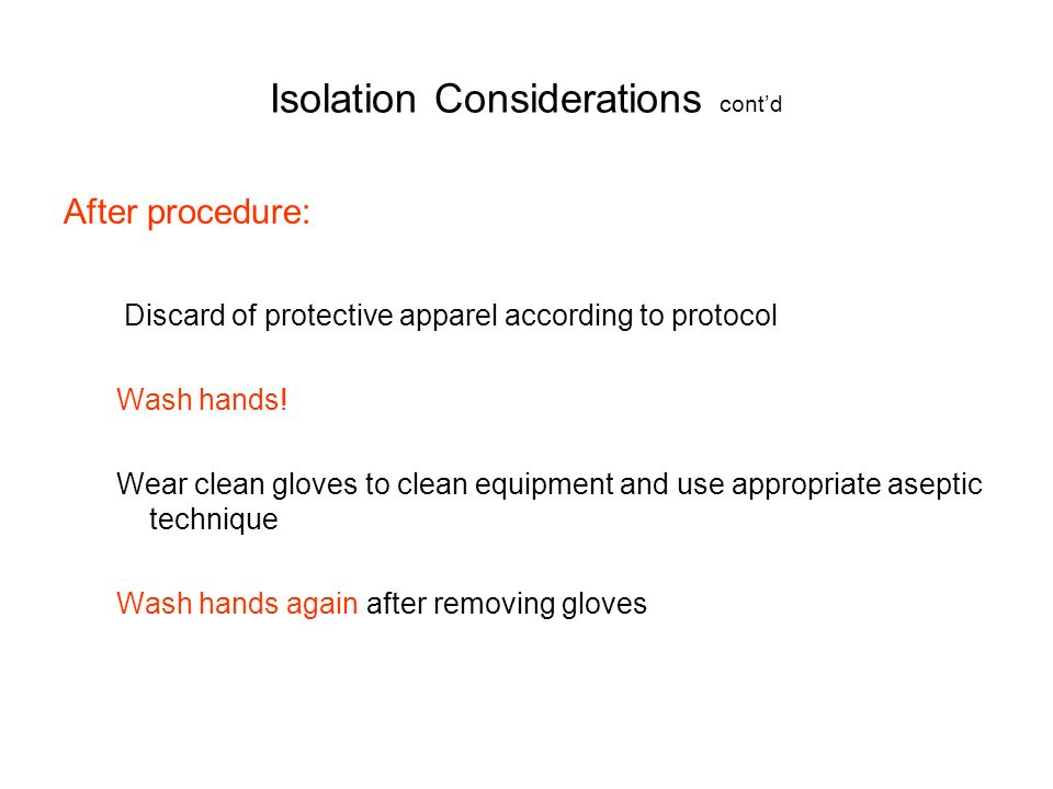 Isolation Considerations cont'd
