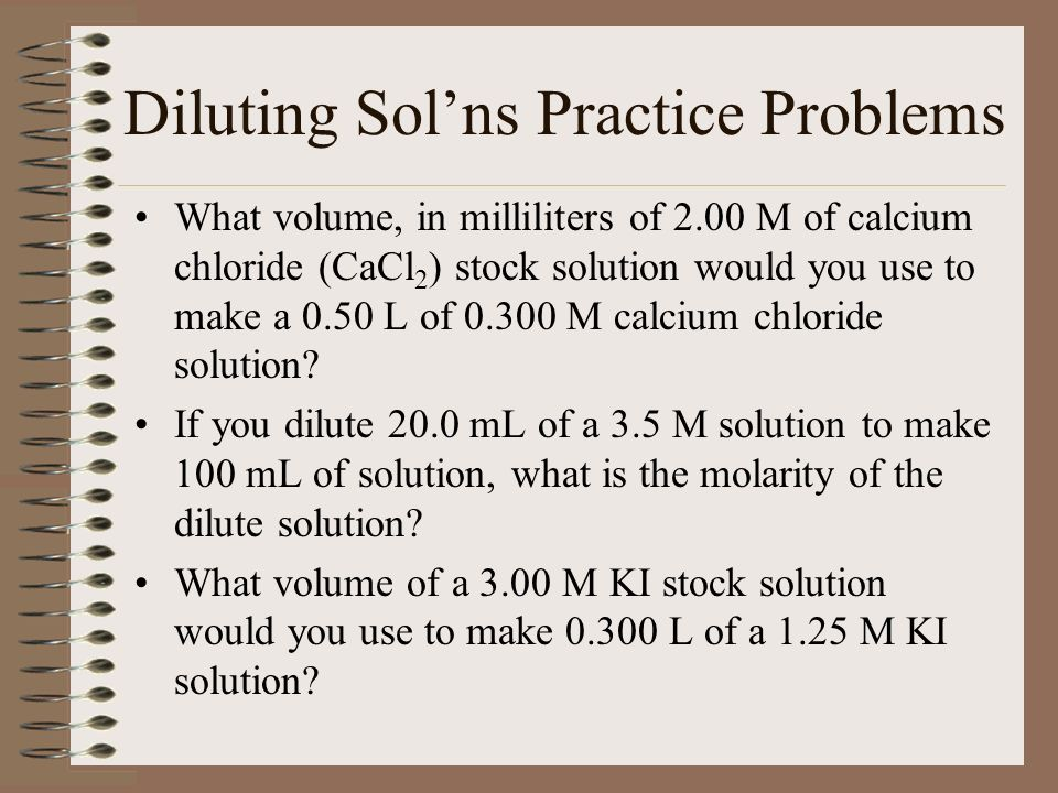 Diluting Sol'ns Practice Problems