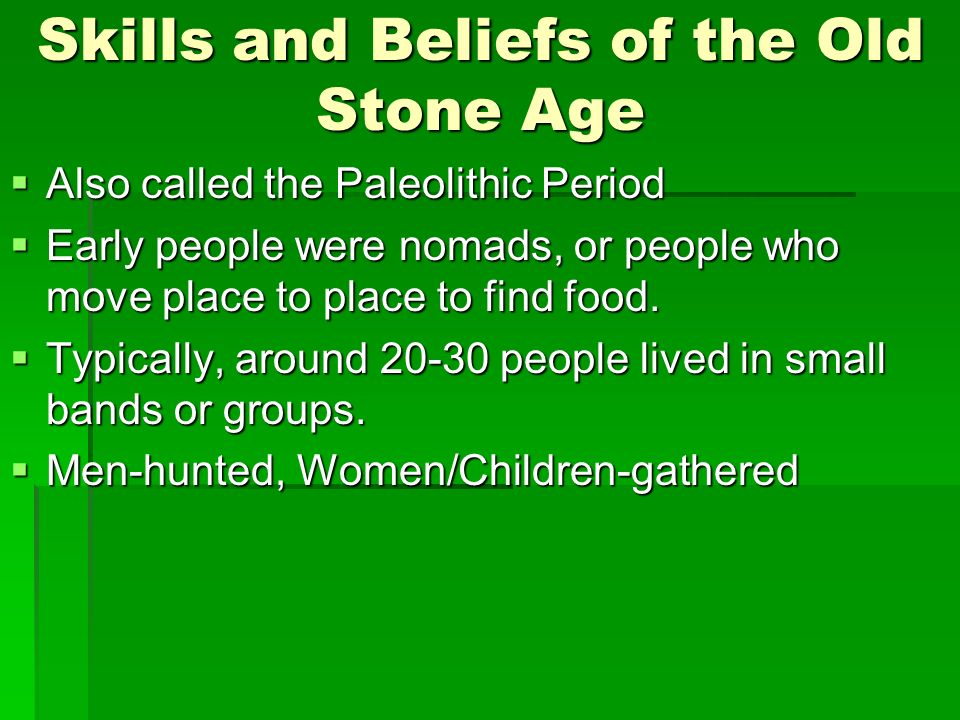Skills and Beliefs of the Old Stone Age
