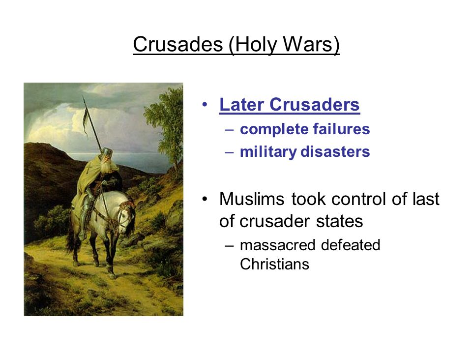 Crusades (Holy Wars) Later Crusaders