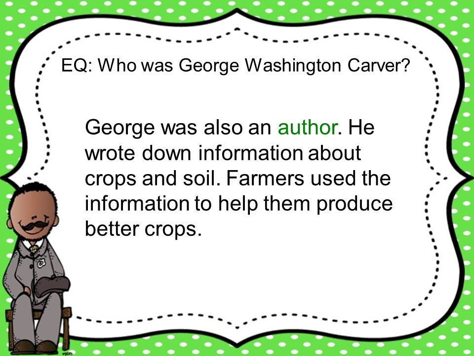 EQ: Who was George Washington Carver