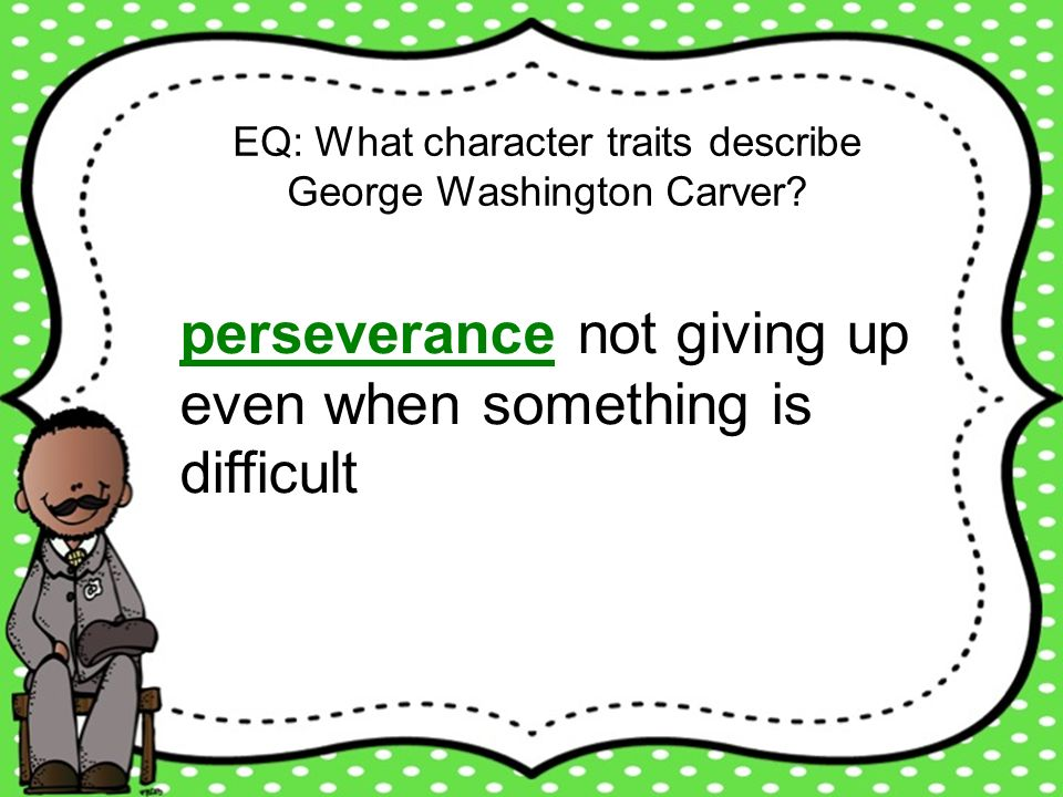 perseverance not giving up even when something is difficult