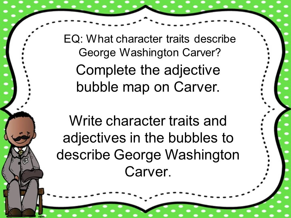 Complete the adjective bubble map on Carver.