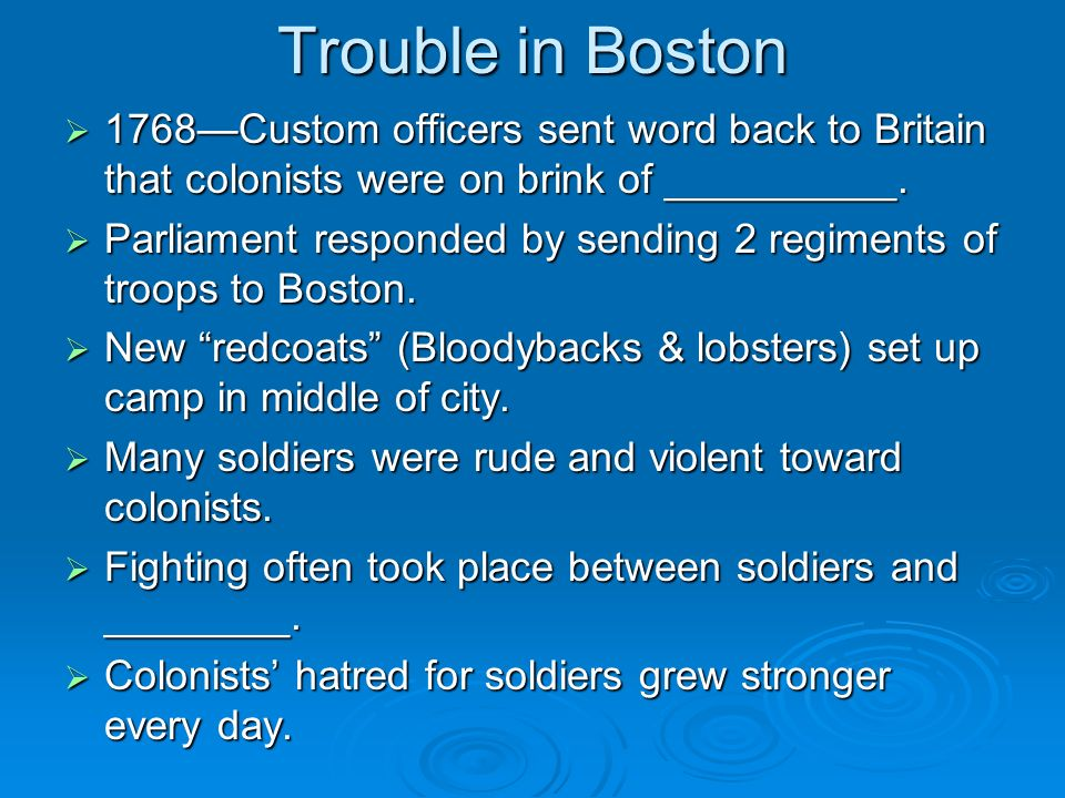 Trouble in Boston 1768—Custom officers sent word back to Britain that colonists were on brink of __________.