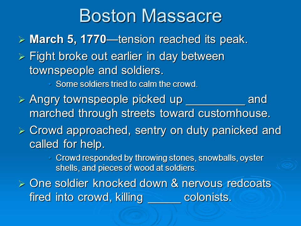 Boston Massacre March 5, 1770—tension reached its peak.