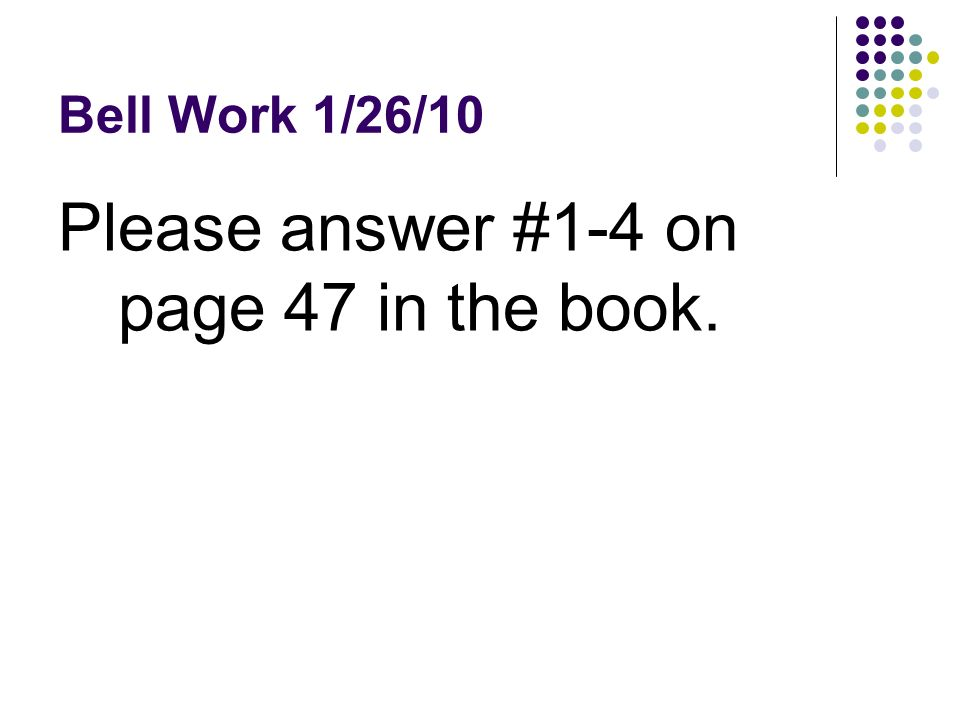 Please answer #1-4 on page 47 in the book.