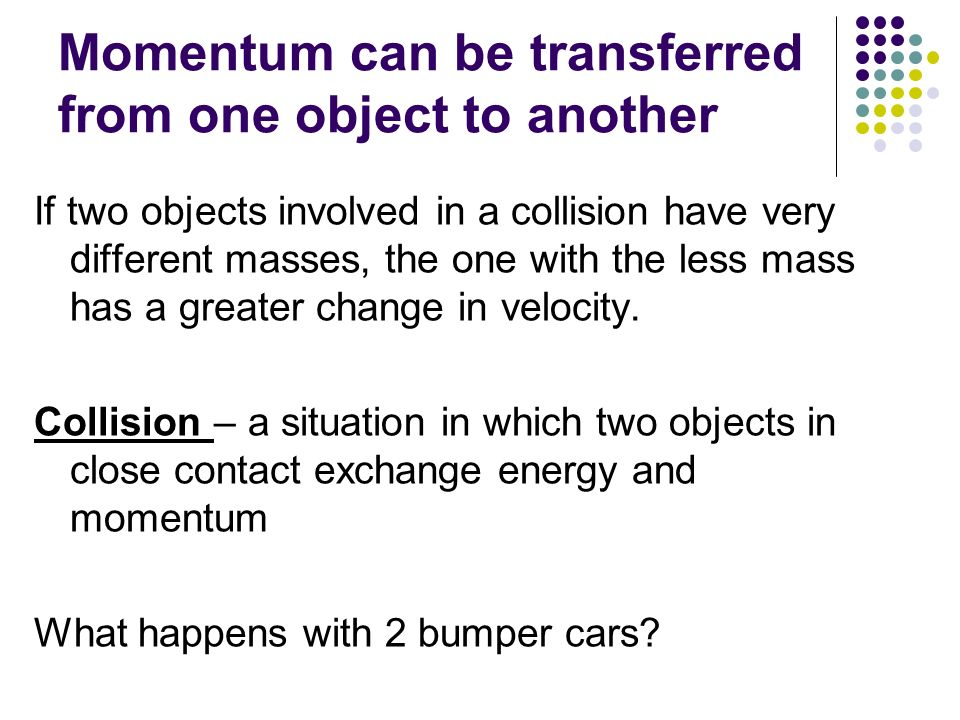 Momentum can be transferred from one object to another