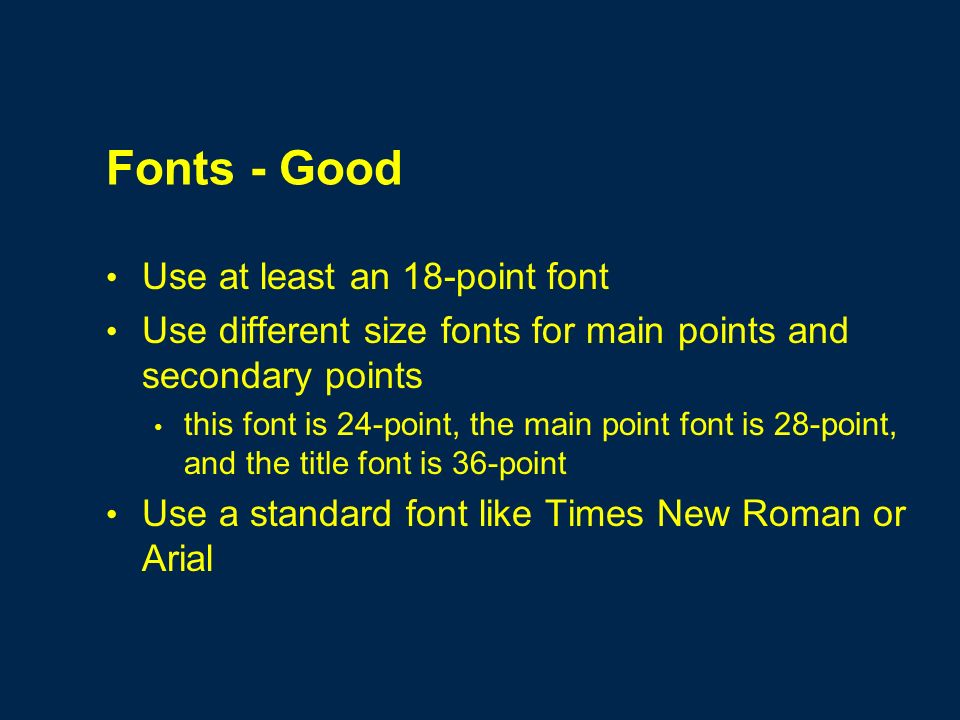 Fonts - Good Use at least an 18-point font
