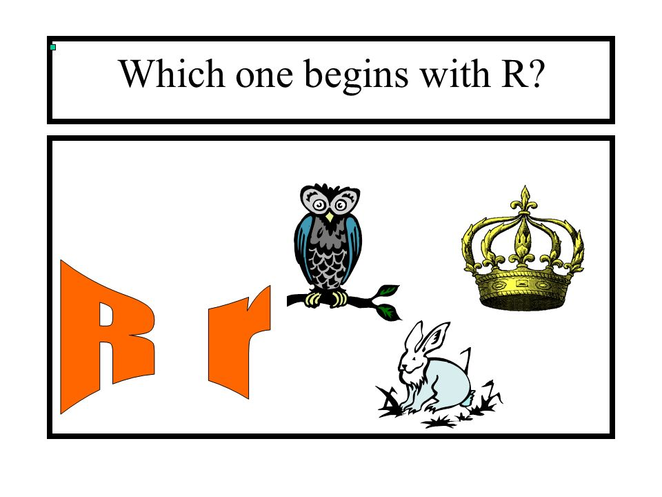 Which one begins with R R r