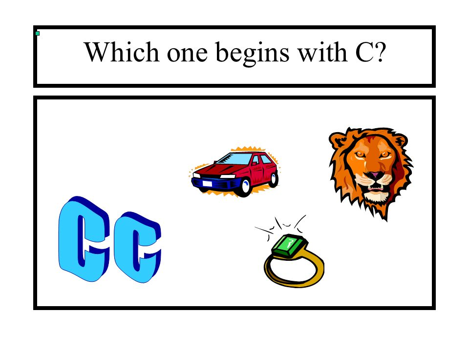 Which one begins with C C c