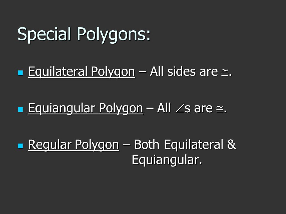 Special Polygons: Equilateral Polygon – All sides are .