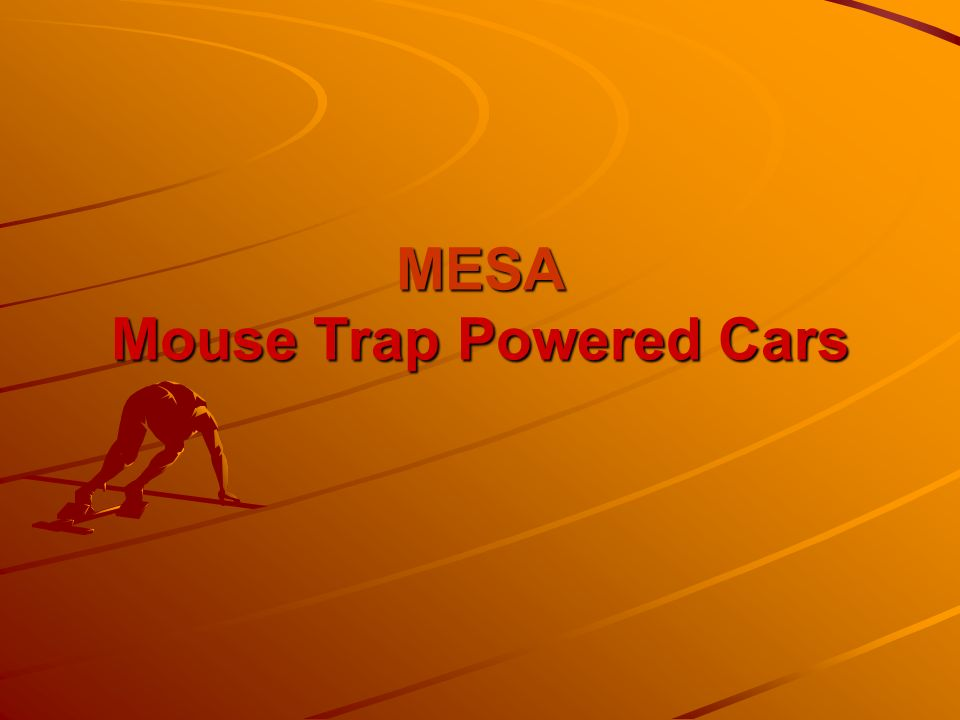 MESA Mouse Trap Powered Cars