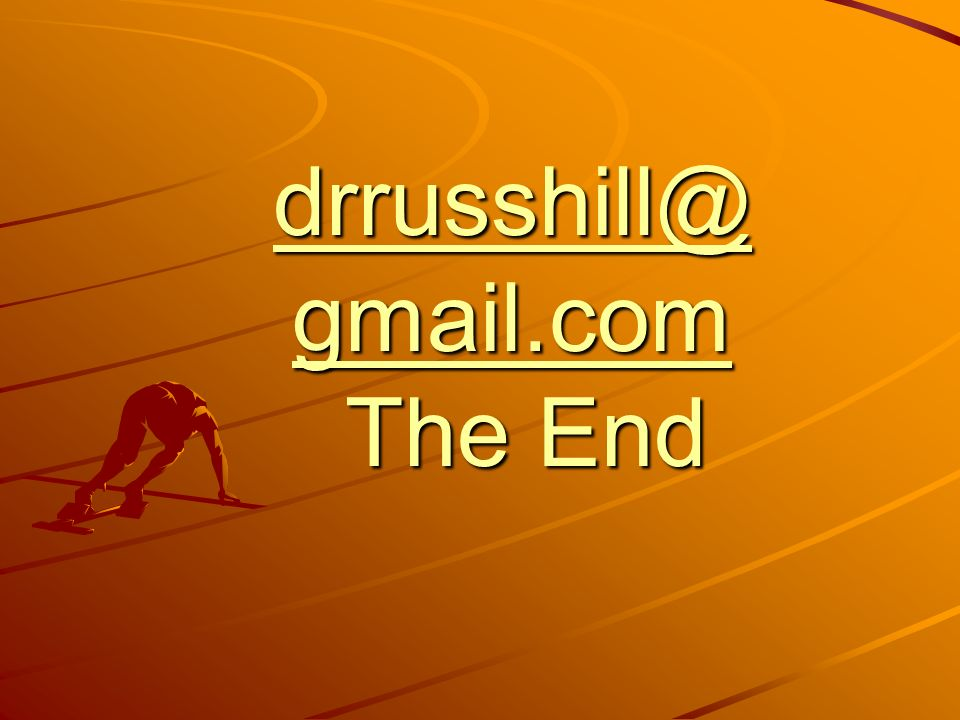 drrusshill@gmail.com The End