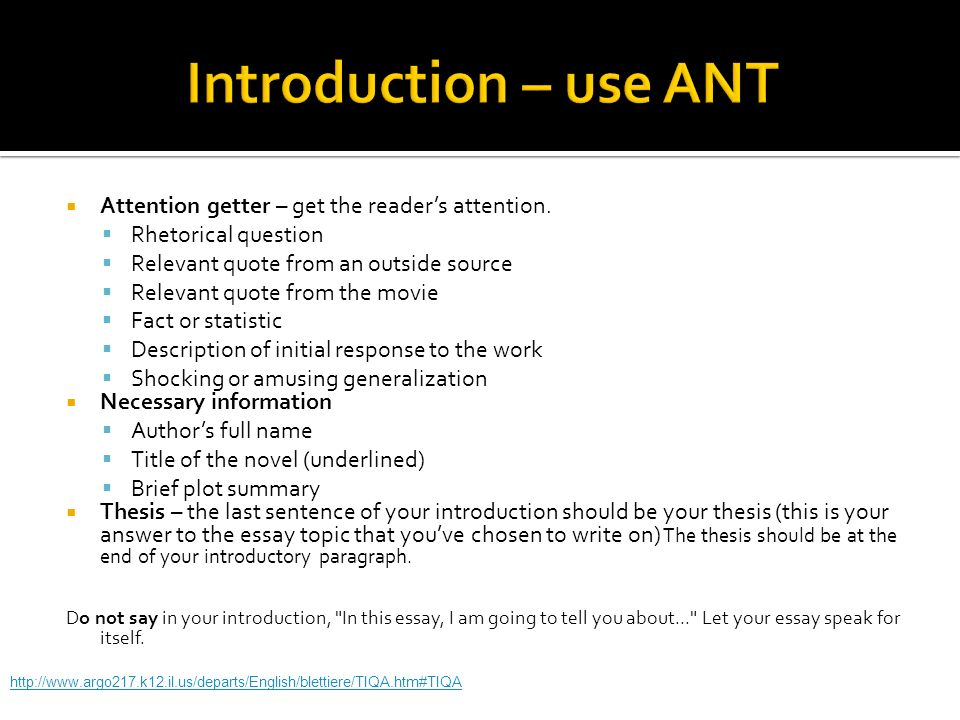 Introduction – use ANT Attention getter – get the reader's attention.