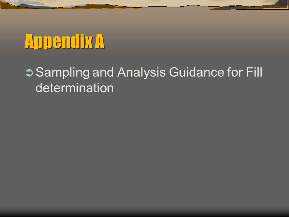 Appendix A Sampling and Analysis Guidance for Fill determination