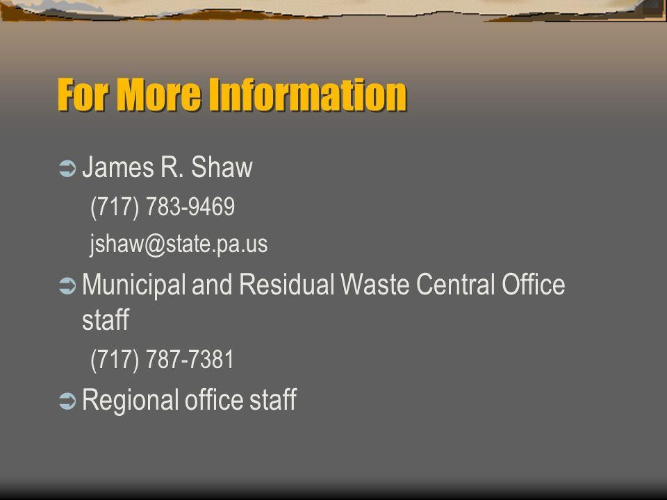 For More Information James R. Shaw