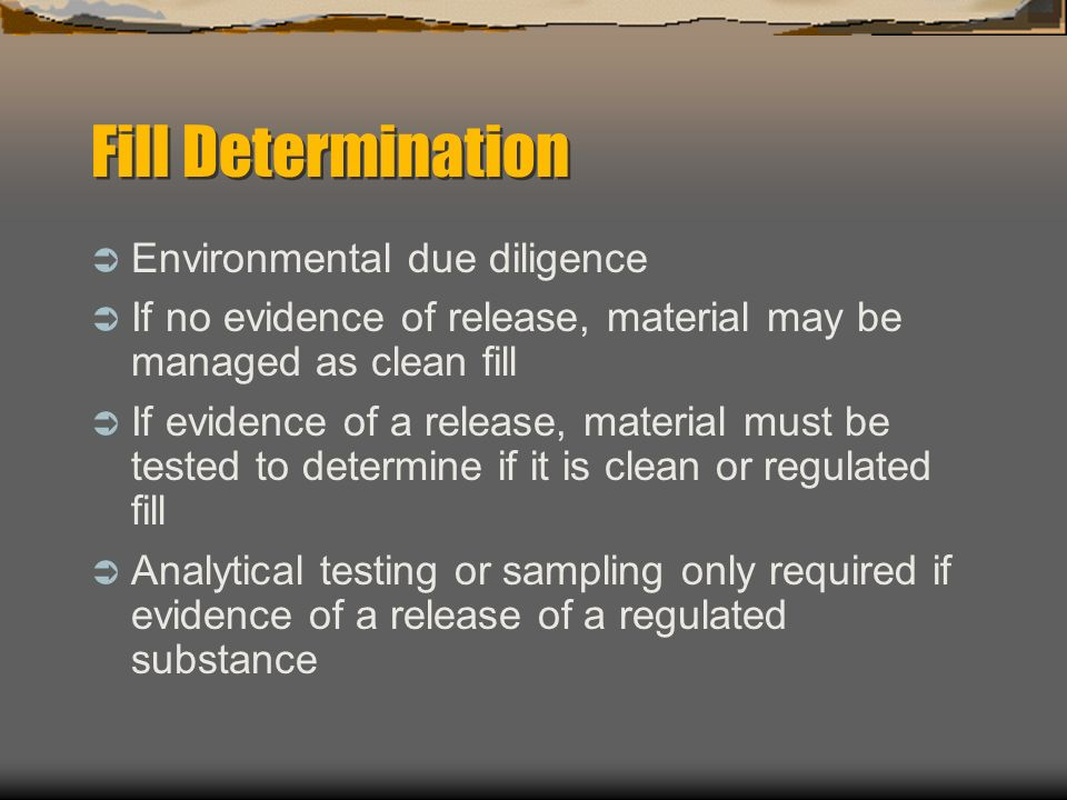 Fill Determination Environmental due diligence