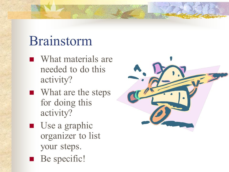 Brainstorm What materials are needed to do this activity