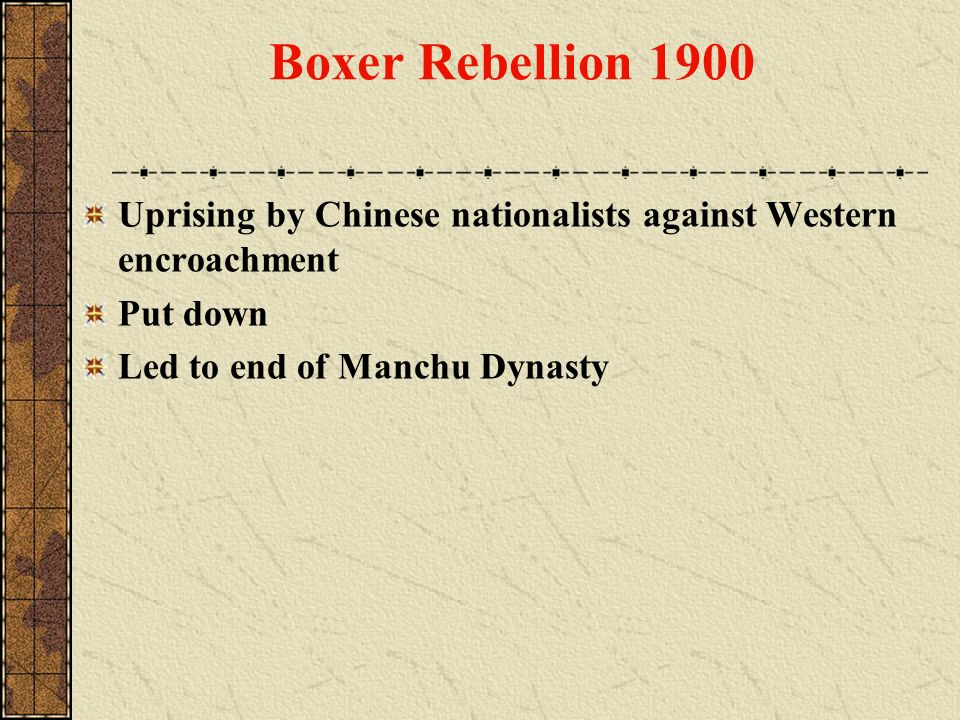 Boxer Rebellion 1900 Uprising by Chinese nationalists against Western encroachment.
