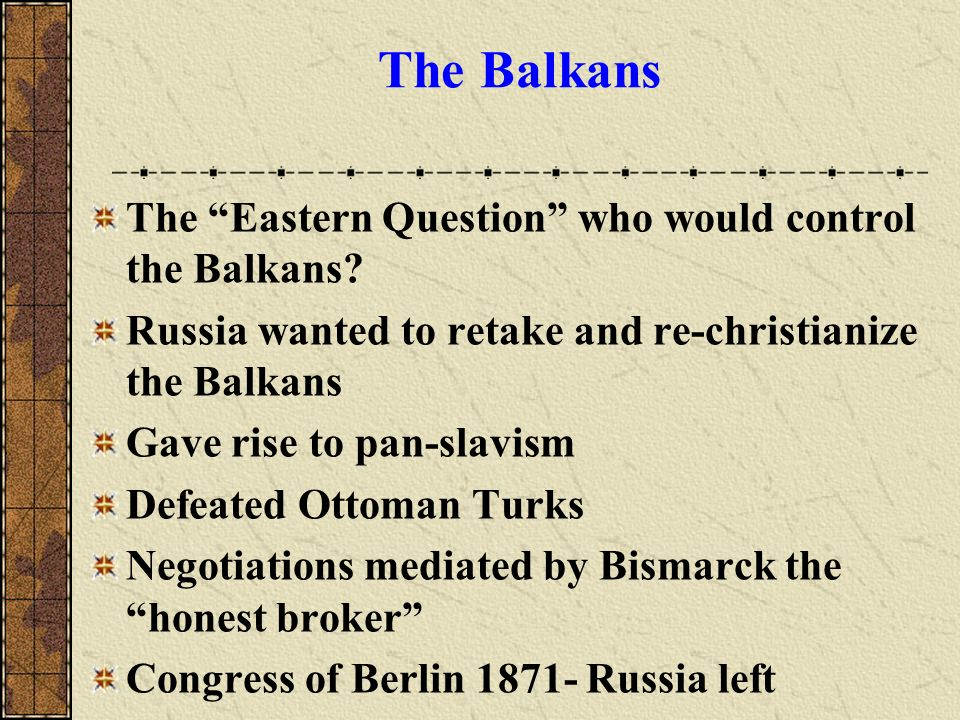 The Balkans The Eastern Question who would control the Balkans