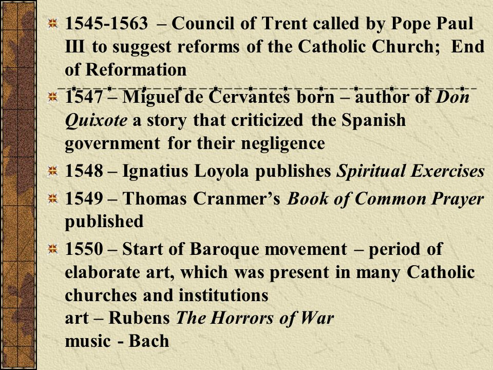 1545-1563 – Council of Trent called by Pope Paul III to suggest reforms of the Catholic Church; End of Reformation