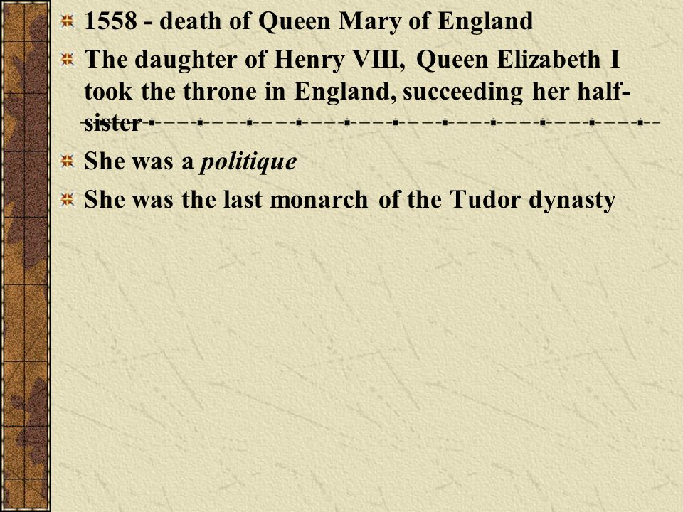 1558 - death of Queen Mary of England