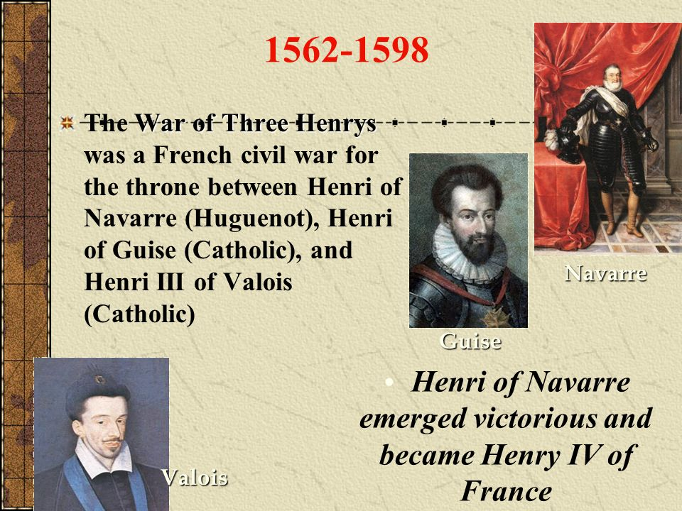Henri of Navarre emerged victorious and became Henry IV of France