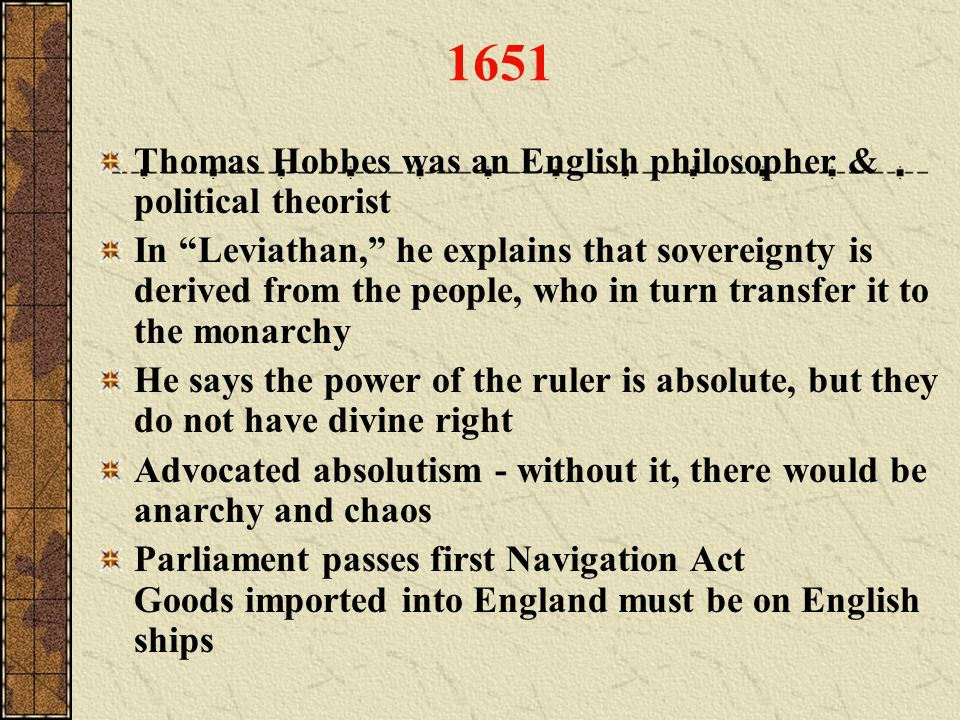 1651 Thomas Hobbes was an English philosopher & political theorist