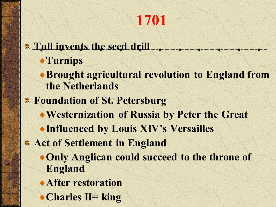 1701 Tull invents the seed drill Turnips