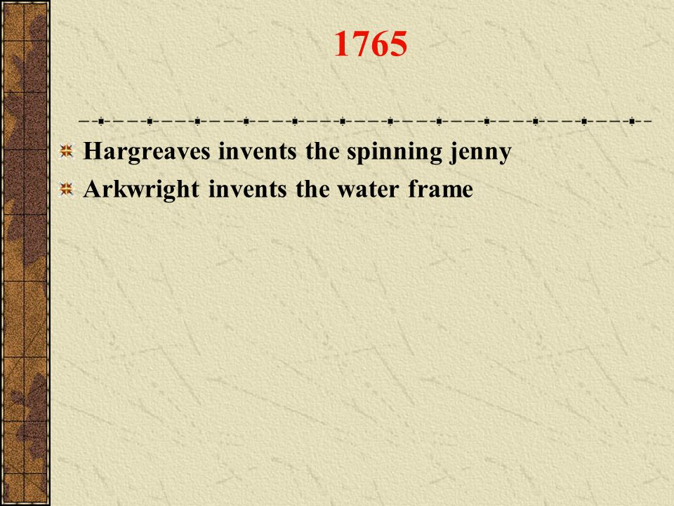 1765 Hargreaves invents the spinning jenny
