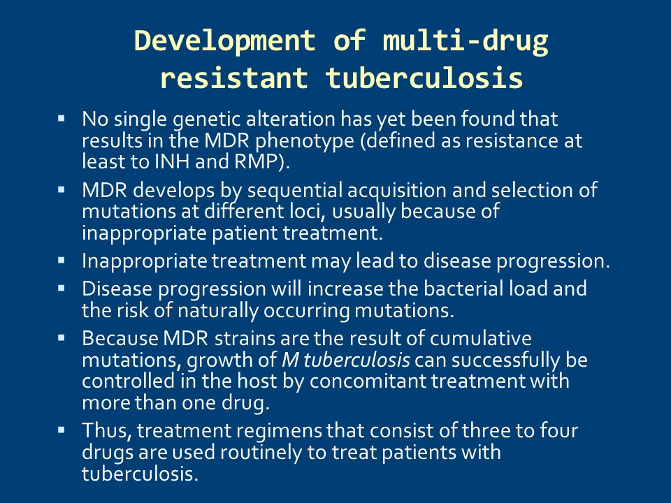 Development of multi-drug resistant tuberculosis