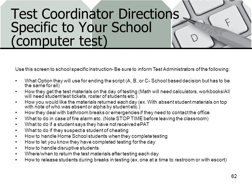 Test Coordinator Directions Specific to Your School (computer test)