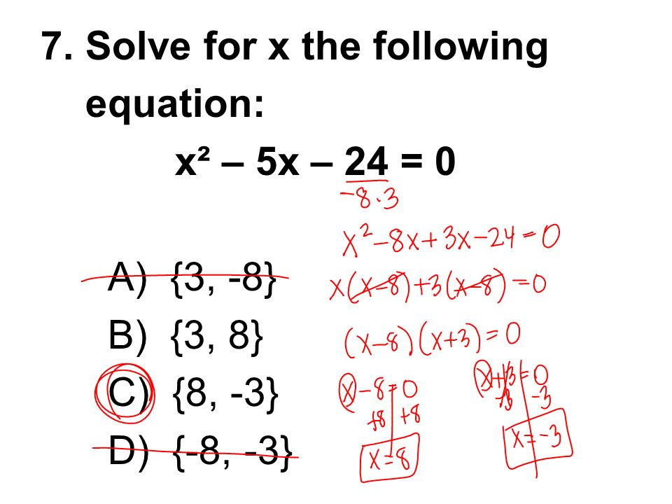 7. Solve for x the following