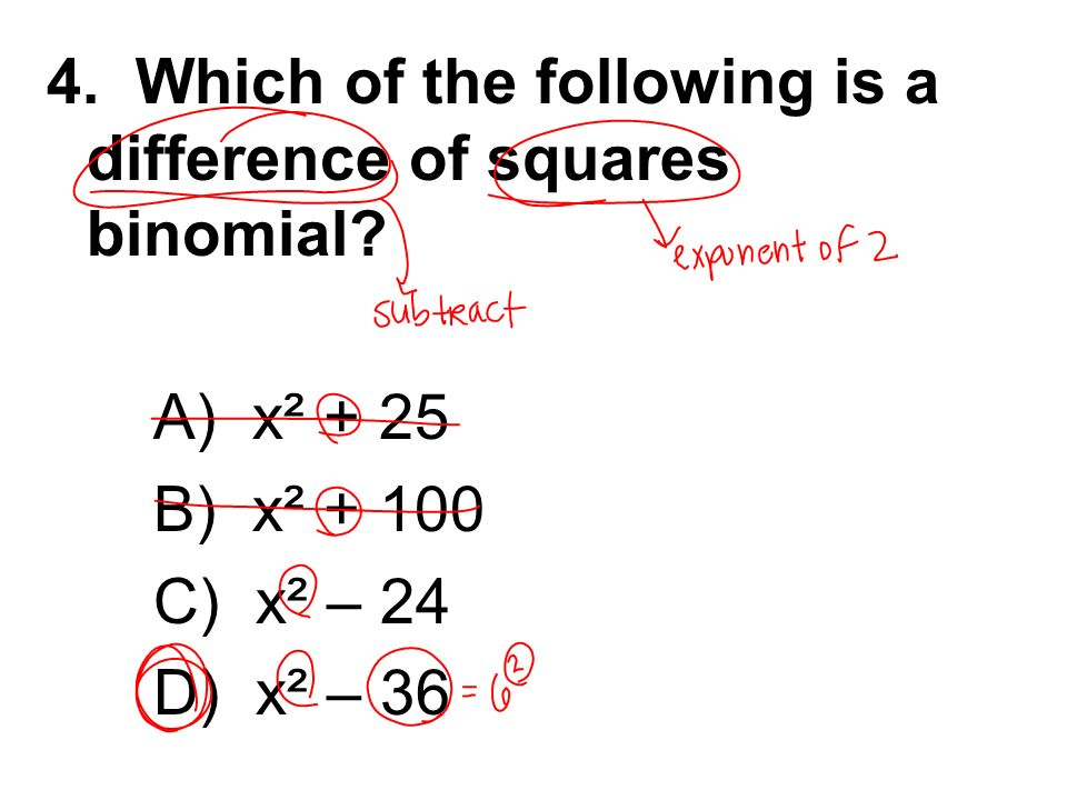 4. Which of the following is a difference of squares binomial