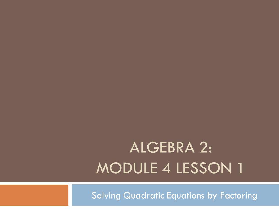 Algebra 2: Module 4 Lesson 1 - ppt download