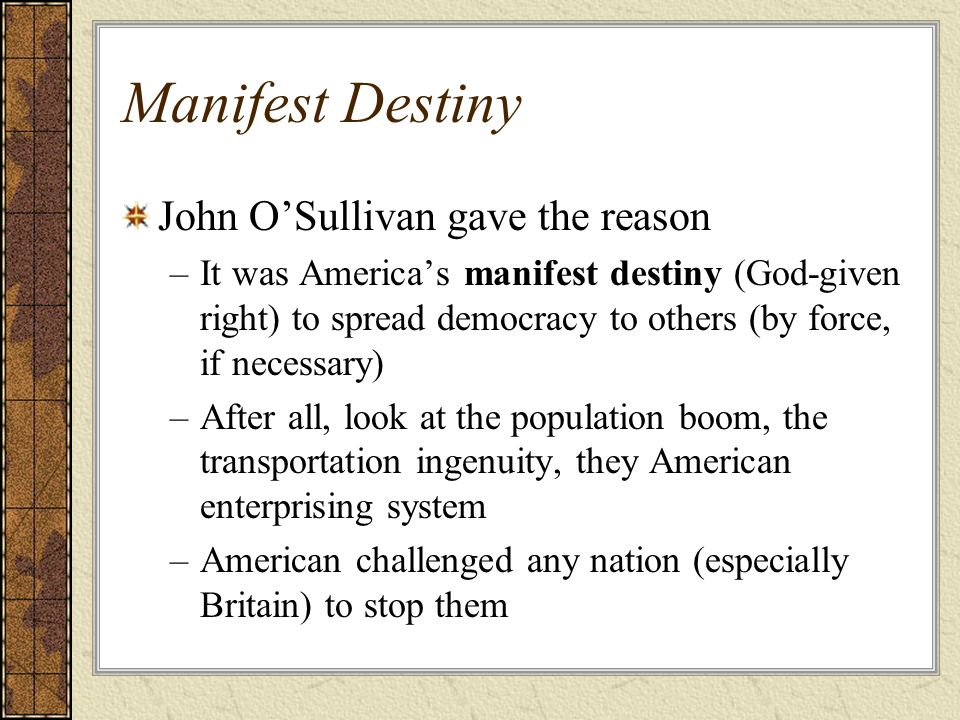 Manifest Destiny John O'Sullivan gave the reason