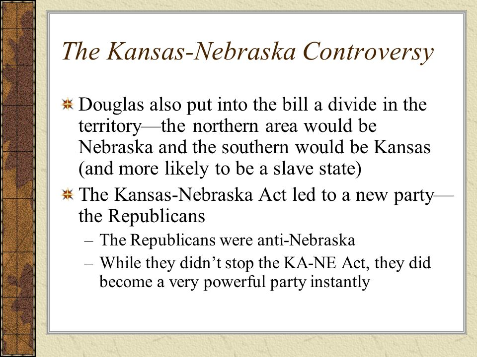 The Kansas-Nebraska Controversy