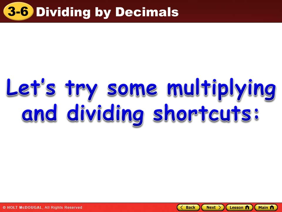 Let's try some multiplying and dividing shortcuts: