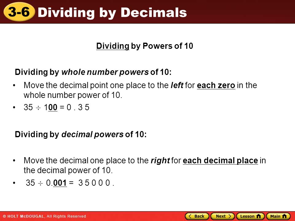 Dividing by Powers of 10 Dividing by whole number powers of 10: