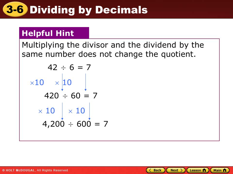 Multiplying the divisor and the dividend by the same number does not change the quotient.