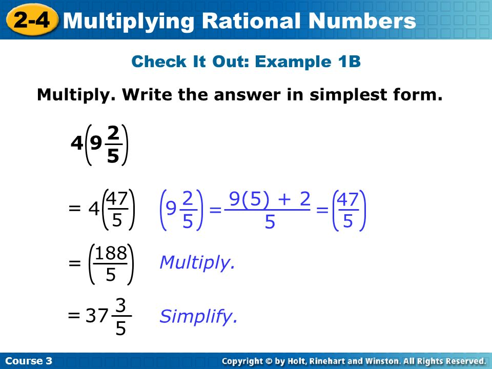 Check It Out: Example 1B Multiply. Write the answer in simplest form = 4. 9(5)