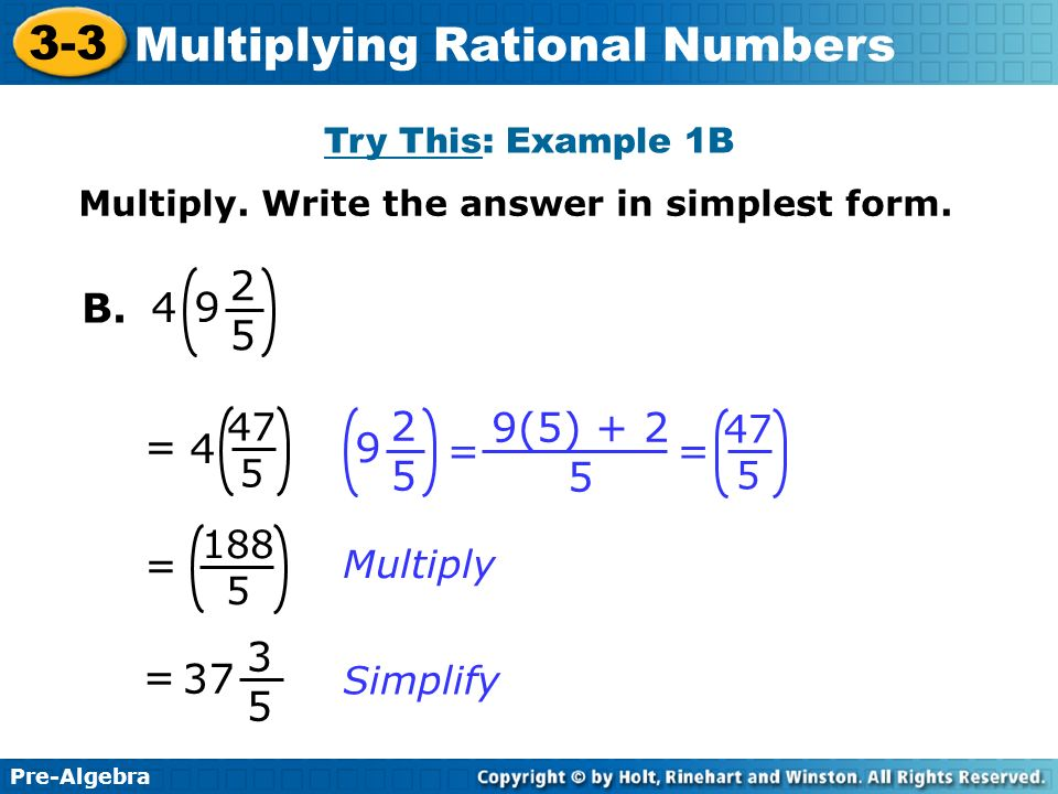 Try This: Example 1B Multiply. Write the answer in simplest form B = 4. 9(5)