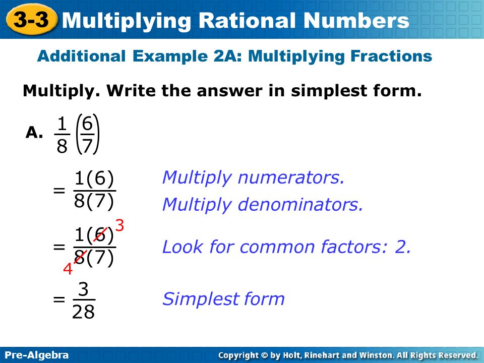 (6) 8(7) = 1(6) 8(7) = 3 28 = Multiply numerators.