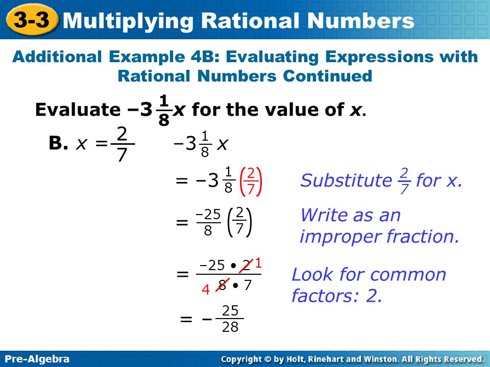 2 B. x = –3 x 7 = –3 = = = – Evaluate –3 x for the value of x.