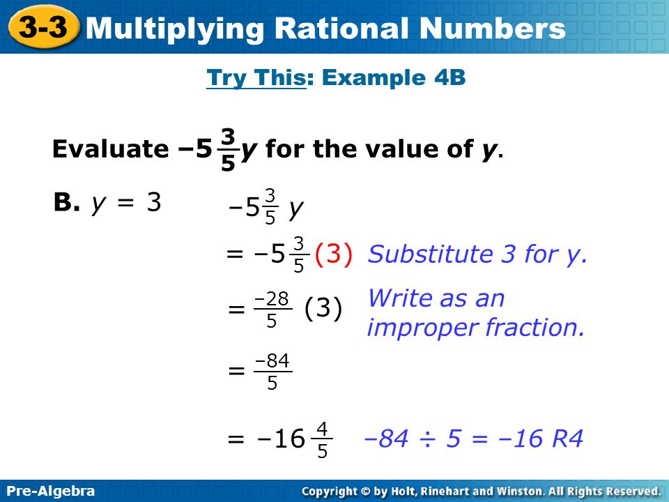 B. y = 3 –5 y –5 (3) = = (3) = = –16 Evaluate –5 y for the value of y.