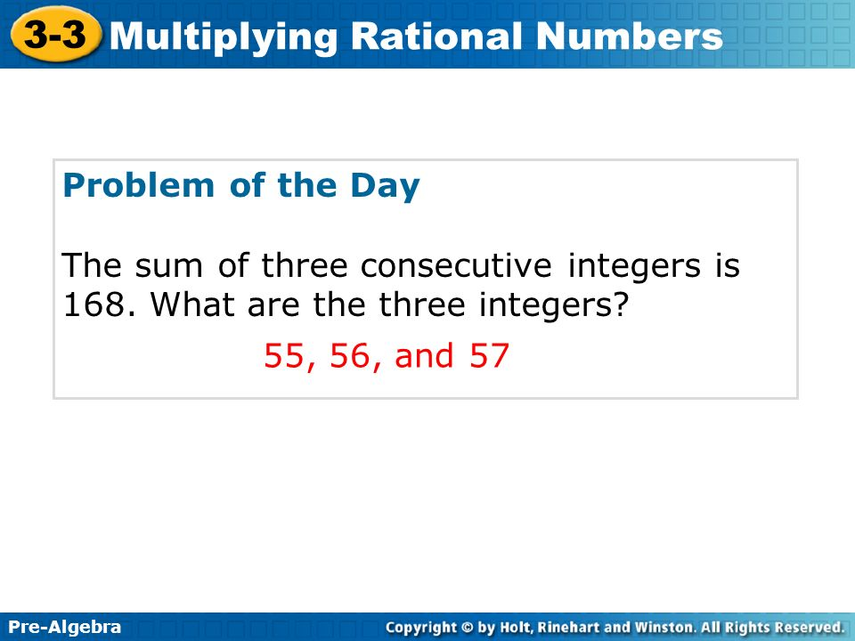 Problem of the Day The sum of three consecutive integers is 168.